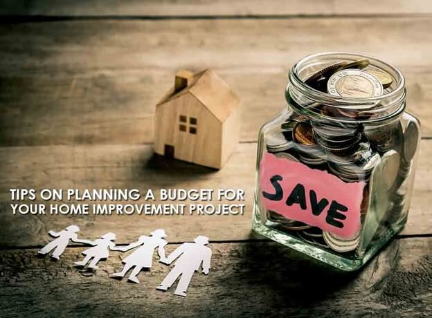 Tips On Planning A Budget For Your Home Improvement Project