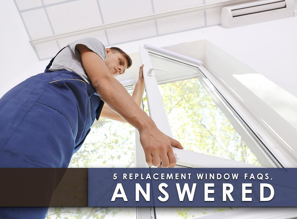 5 Replacement Window FAQs, Answered