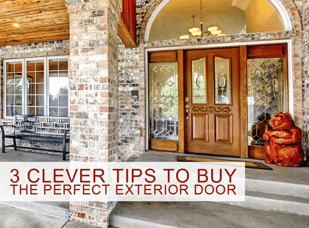 3 Clever Tips To Buy The Perfect Exterior Door