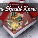 Some Home Improvement Tips You Should Know