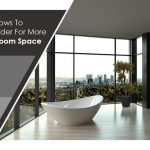 Windows To Consider For More Bathroom Space