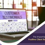 The Importance of Positive Client Reviews